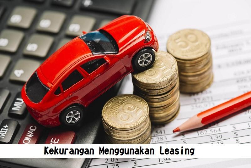 Kekurangan Menggunakan Leasing